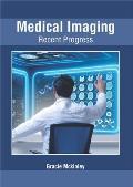 Medical Imaging: Recent Progress