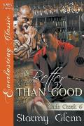 Better Than Good [cade Creek 6] (Siren Publishing Everlasting Classic Manlove)