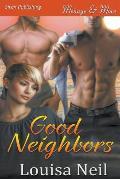 Good Neighbors (Siren Publishing Menage and More)