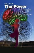 The Power Within: A Poetic Guide Into Self-Power, Ancient Wisdom and Quantum Reality - U.S. Edition