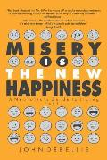 Misery Is the New Happiness: The Neurotic's Guide to Living - Book 1