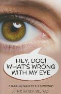 Hey Doc! What Is Wrong with My Eye