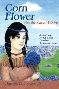 Corn Flower on the Great Plains: Second in a Fiction Series Based on the Four Seasons