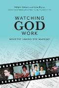 Watching God Work: Ministry Among the Macushi