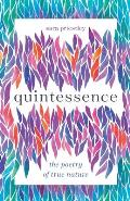 Quintessence: The Poetry of True Nature