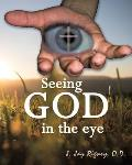 Seeing God in the Eye: The Eye Proves Interdependent Evidence of Creation