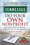 Tennessee Do Your Own Nonprofit: The Only GPS You Need for 501c3 Tax Exempt Approval