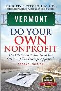 Vermont Do Your Own Nonprofit: The Only GPS You Need for 501c3 Tax Exempt Approval