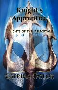 Knight's Apprentice: Knights of the Immortals Series