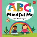 ABC Mindful Me ABCs for a Happy Healthy Mind & Body