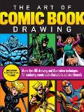 Art of Comic Book Drawing More than 100 drawing & illustration techniques for rendering comic book characters & storyboards