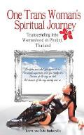 One Trans Woman's Spiritual Journey: Transcending into Womanhood in Phuket, Thailand
