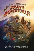 Coyote Petersons Brave Adventures Wild Animals in a Wild World