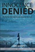 Innocence Denied: He Saved Her from Life in Prison, Then Freed Her Soul . . .