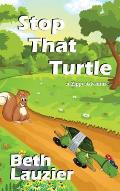 Stop That Turtle