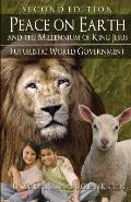 Peace on Earth and the Millennium of King Jesus - Second Edition