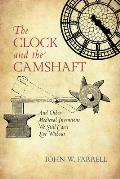 The Clock and the Camshaft: And Other Medieval Inventions We Still Can't Live Without