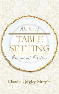 The Art of Table Setting, Ancient and Modern