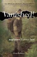 Vanished!: Explorers Forever Lost