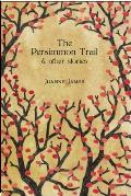 Persimmon Trail & Other Stories