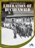 Eyewitness to the Liberation of Buchenwald