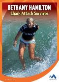 Bethany Hamilton: Shark Attack Survivor