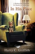 In His Place: A Modern-Day Challenge in the Tradition of Charles Sheldon's Classic in His Steps