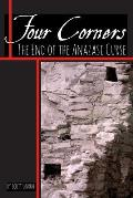 Four Corners; The End of the Anazasi Curse