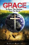Grace to Save the Nation...Even the World