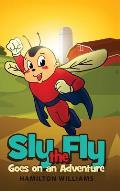 Sly the Fly Goes on an Adventure