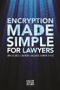 Encryption Made Simple for Lawyers
