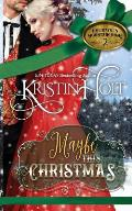 Maybe This Christmas: A Sweet Historical Western Holiday Romance Novella