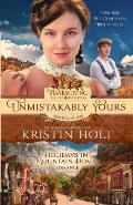 Unmistakably Yours: A Holidays in Mountain Home Romance