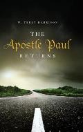 The Apostle Paul Returns