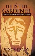 He Is the Gardener