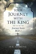 Your Journey with the King