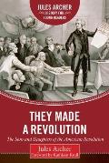 They Made a Revolution: The Sons and Daughters of the American Revolution