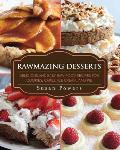Rawmazing Desserts Delicious & Easy Raw Food Recipes for Cookies Cakes Ice Cream & Pie