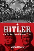 Hitler & the Nazi Cult of Film & Fame