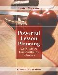 Powerful Lesson Planning Every Teachers Guide To Effective Instruction