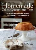 Homemade Cakes, Cookies, and Tarts: More Than 40 Traditional Recipes from Grandmaa's Kitchen to Yours