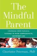 Mindful Parent Strategies from Peaceful Cultures to Raise Compassionate Well Balanced Kids