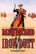 Iron Dust: A Western Story