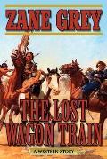 Lost Wagon Train A Western Story