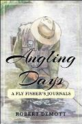 Angling Days A Fly Fishers Journals