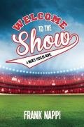 Welcome to the Show: A Mickey Tussler Novel, Book 3