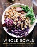 Whole Bowls Complete Gluten Free & Vegetarian Meals to Power Your Day