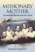 Missionary Mother: Around the World with Five Kids