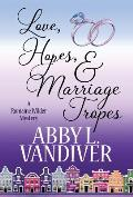 Love, Hopes, & Marriage Tropes