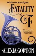 Fatality in F (Gethsemane Brown Mysteries #4)